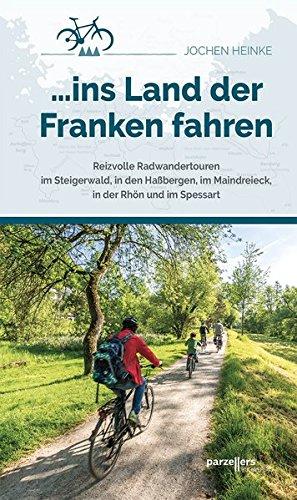 ... ins Land der Franken fahren: Reizvolle Radwandertouren
