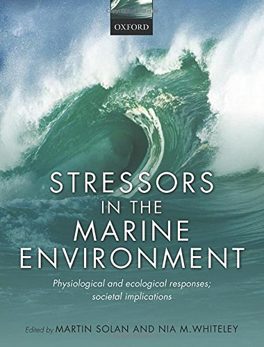 Stressors in the Marine Environment: Physiological and ecological responses; societal implications