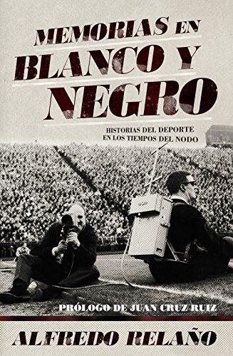 Memorias en blanco y negro (Deportes (corner)) por Alfredo Relaño