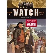 Watch, Tome 3 : La Terre Sacrée : Mission 2 Episode 1