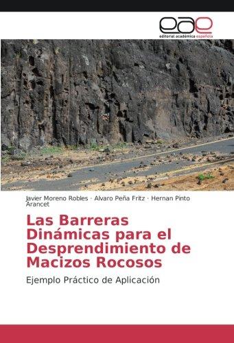 Las Barreras Dinámicas para el Desprendimiento de Macizos Rocosos: Ejemplo Práctico de Aplicación por Javier Moreno Robles