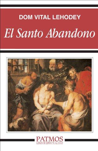 El Santo abandono por Dom Vital Lehodey