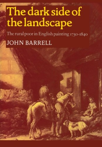 The Dark Side of the Landscape: The Rural Poor in English Painting 1730-1840