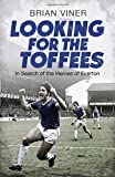 Looking for the Toffees: In Search of the Heroes of Everton
