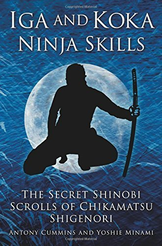 iga-and-koka-ninja-skills-the-secret-shinobi-scrolls-of-chikamatsu-shigenori-by-cummins-antony-minam