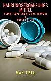 Nahrungsergänzungsmittel: Welche Supplements man braucht & welche nicht