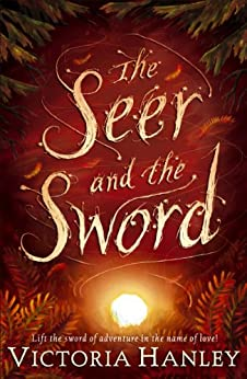 The Seer And The Sword by [Hanley, Victoria]