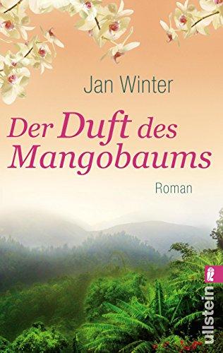 Der Duft des Mangobaums (Die Asien-Saga, Band 2)