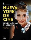 Nueva York de cine: Guía de la ciudad en 55 películas (Cine (lunwerg))