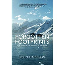 Forgotten Footprints: Lost Stories in the Discovery of Antartctica (English Edition)