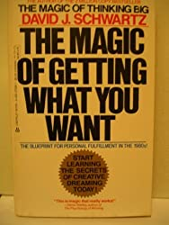 The Magic of Getting What You Want by David G. Schwartz (1984-06-01)