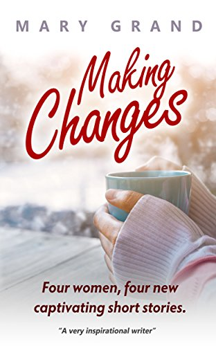 Making Changes by Mary Grand
