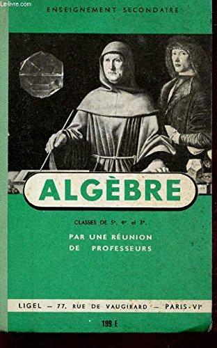 ALGEBRE - ENSEIGNEMENT SECONDAIRE - CLASSES DE 5è, 4è ET 3è / N°199E.