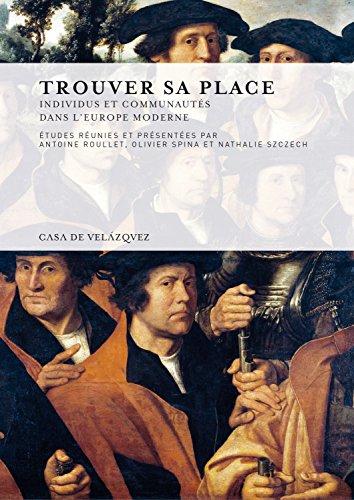 Descargar Libro Trouver sa place: Individus et communautés dans l'Europe moderne (Collection de la Casa de Velázquez) de Antoine Roullet