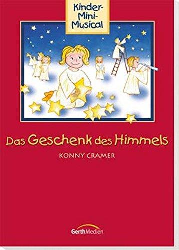 Das Geschenk des Himmels - Liederheft: Kinder-Mini-Musical