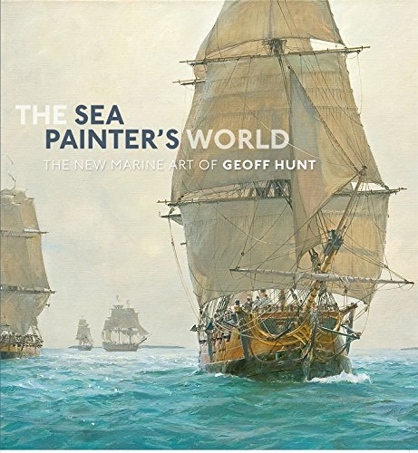 the-sea-painters-world-the-new-marine-art-of-geoff-hunt-2003-2010
