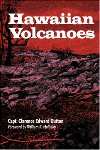 Hawaiian Volcanoes (A Latitude 20 Book) by Dutton, Clarence E. (2005) Paperback
