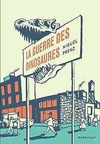Critique de La guerre des dinosaures - Miguel Prenz par artemisia02