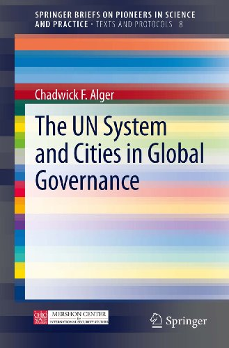 The UN System and Cities in Global Governance (SpringerBriefs on Pioneers in Science and Practice Book 8) (English Edition) PDF Books