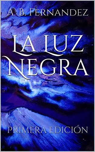 La Luz Negra: Primera Edición (La Ciudad sin Nombre nº 3) eBook ...