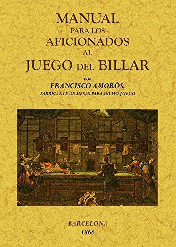 Manual para los aficionados al juego de billar por Francisco Amoros