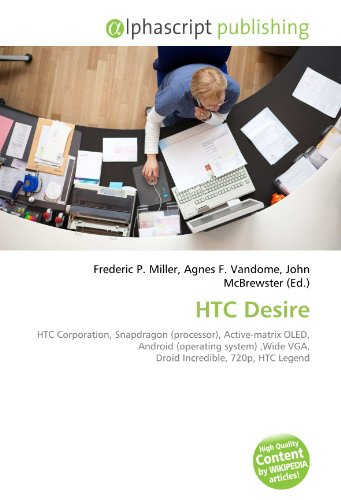 HTC Desire: HTC Corporation, Snapdragon (processor), Active-matrix OLED, Android (operating system) ,Wide VGA, Droid Incredible, 720p, HTC Legend