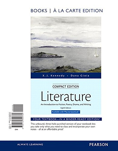 Download eBooks Free Literature: An Introduction to Fiction, Poetry, Drama, and Writing, Compact Edition, Books a la Carte DJVU