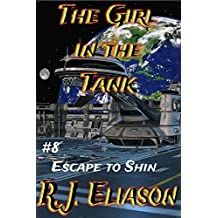 The Girl in the Tank: #8 Escape to Shin (The Galactic Consortium)