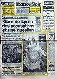 FRANCE SOIR [No 13650] du 29/06/1988 - GARE DE LYON / DES ACCUSATIONS ET UNE QUESTION - LES SAUVETEURS AUX FRONTIERES DE L'IMPOSSIBLE -JEAN-CLAUDE PASCAL GAGNE SON NOUVEAU PARI -LE NOUVEAU GOUVERNEMENT / ROCARD - SOISSON - RAUSCH - DORLHAC - DECAUX - SCHWARTZENBERG ET GILLIBERT -LES SPORTS / TENNIS - KELLY -CHARITE BIEN ORDONNEE PAR BOUVARD -3 PAGES SPECIALES BOULOGNE -L'HOMME DU JOUR / RAOUL VIGER