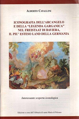 """Iconografia dell'Arcangelo e della """"Legenda garganica"""" nel Freistaat di Baviera, il più esteso Land della Germania"""