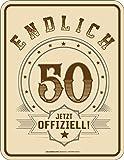 Original RAHMENLOS® Blechschild zum 50. Geburtstag: Endlich 50 - Jetzt offiziell