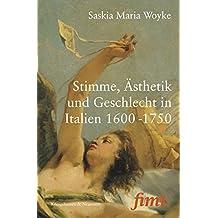 Stimme, Ästhetik und Geschlecht in Italien 1600-1750 (Thurnauer Schriften zum Musiktheater (fimt))
