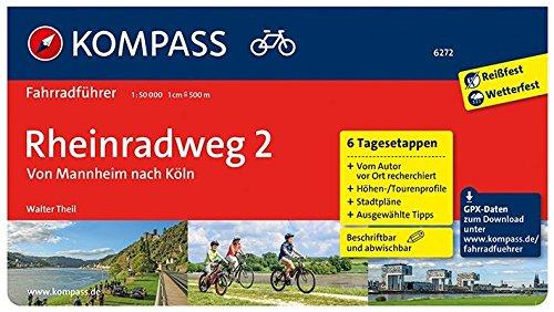 Rheinradweg 2, Von Mannheim nach Köln: Fahrradführer mit Stadtplänen und GPX-Daten zum Download. (KOMPASS-Fahrradführer, Band 6272)