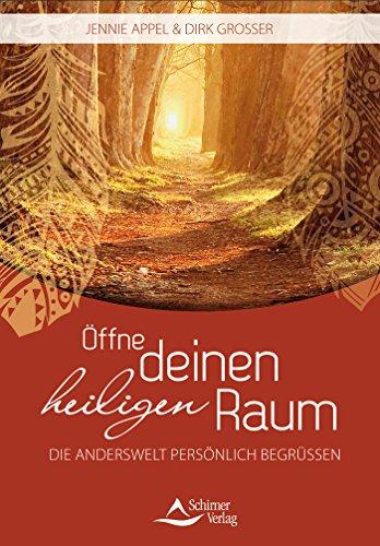 Öffne deinen Heiligen Raum: Die Anderswelt persönlich begrüßen