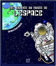 Bienvenue au musée de l'espace : Un livre tout animé par Frédérique Fraisse