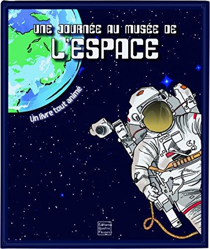 Une journée au musée de l'espace : Un livre tout animé par Richard Ferguson