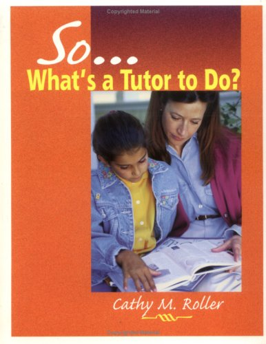 So What's a Tutor to Do? par Cathy M. Roller