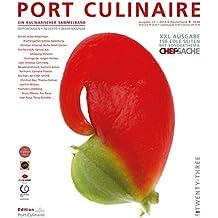 PORT CULINAIRE TWENTY-THREE: Ein kulinarischer Sammelband - Band Nr. 23