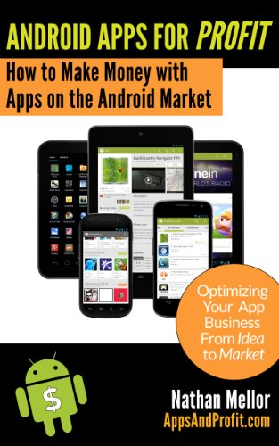 Android Apps For Profit: Making Money with Apps on the Android ...