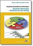 Psychische Gesundheit am Arbeitsplatz: Psychische Belastungen - Checklisten für den Einstieg