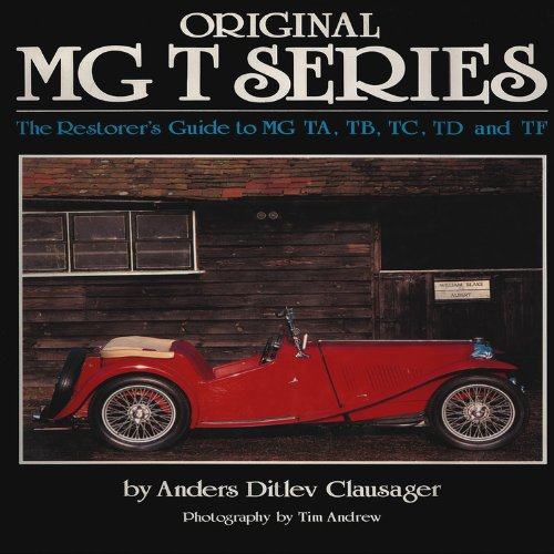 Original MG T Series: The Restorer's Guide to MG TA, TB, TC, TD and TF
