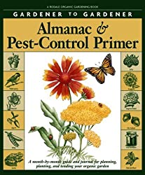 Gardener to Gardener Almanac & Pest-Control Primer: A Month-By-Month Guide and Journal for Planning, Planting (Rodale Organic Gardening Books) by Editors of Organic Gardening Magazine (2001-01-02)