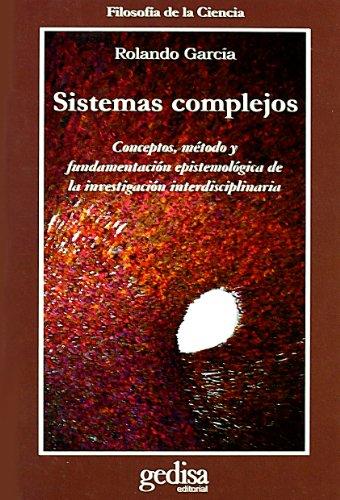 Sistemas complejos (Cla-De-Ma) por Rolando Garcia