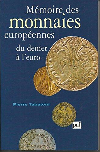 Mémoire des monnaies européennes : Du denier à l'euro