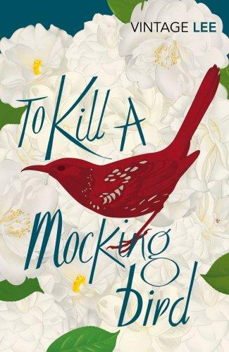 To Kill A Mockingbird (Vintage Classics) por Harper Lee