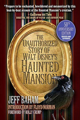 The Unauthorized Story of Walt Disney's Haunted Mansion (English Edition)