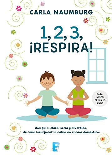 1, 2, 3, ¡Respira! por Carla Naumburg