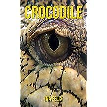 Crocodile: Le livre des Informations Amusantes pour Enfant & Incroyables Photos d'Animaux Sauvages – Le Merveilleux Livre des Crocodile pour enfants âgés de 3 à 7 ans