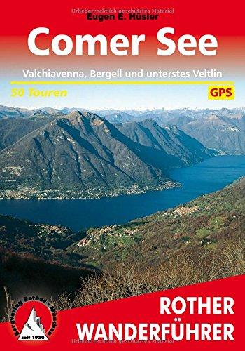 Preisvergleich Produktbild Comer See: Valchiavenna, Bergell und unterstes Veltlin. 50 Touren. Mit GPS-Tracks. (Rother Wanderführer)