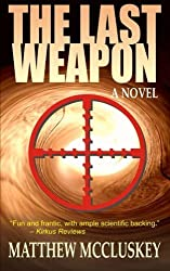 The Last Weapon: A Novel by Matthew McCluskey (2013-11-19)